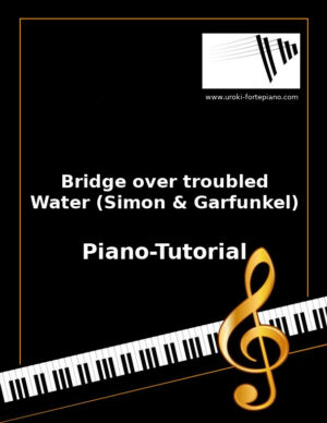 Bridge over troubled Water (Simon & Garfunkel) Online Klavierunterricht
