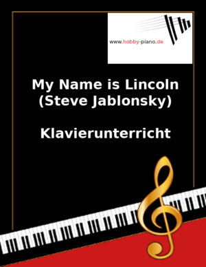 My Name is Lincoln (Steve Jablonsky) Online Klavierunterricht